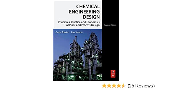 Chemical engineering design principles practice and economics of chemical engineering design principles practice and economics of plant and process design gavin towler phd rk sinnott 9780080966595 amazon fandeluxe