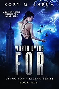Worth Dying For (Dying for a Living Book 5) by [Shrum, Kory M.]