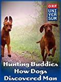 Hunting Buddies - How Dogs Discovered Man