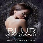 Blur: Night Roamers, Book 1 | Kristen Middleton