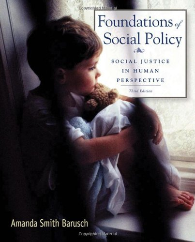 By Amanda S. Barusch - Foundations of Social Policy: Social Justice in Human Perspective: 3rd (third) Edition