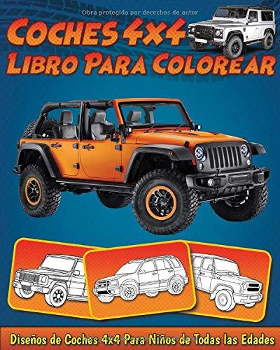 Birmania fingir Decorar  Coches 4x4: Libro Para Colorear Con Diseños de Autos Todo Terreno 4X4 Para  Niños (Spanish Edition): Publicaciones, BookCreators: 9781794295315:  Amazon.com: Books