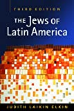 The Jews of Latin America, Elkin, Judith Laikin, 1588268721