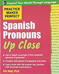 Practice Makes Perfect Spanish Pronouns Up Close (Practice Makes Perfect Series)