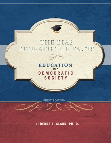 The Bias Beneath the Facts: Education in a Democratic Society