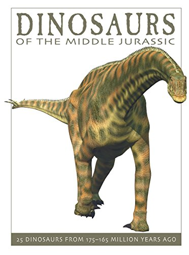 Dinosaurs of the Middle Jurassic: 25 Dinosaurs from 175--165 Million Years Ago (The Firefly Dinosaur Series)