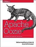 Apache Oozie, Mohammad Kamrul Islam and Aravind Srinivasan, 1449369928