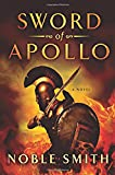 Sword of Apollo: A Novel (Nikias of Plataea)