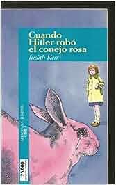Cuando Hitler Robo El Conejo Rosa: Amazon.es: Judith Kerr