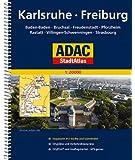 ADAC StadtAtlas Karlsruhe/Freiburg mit Baden-Baden, Bruchsal, Freudenstadt, Pfor: zheim, Rastatt, Villingen-Schwenningen, Strasbourg 1:20 000 (ADAC Stadtatlanten 1:20.000)