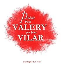 Poésie : Paul Valéry Performance Auteur(s) : Paul Valéry Narrateur(s) : Jean Vilar