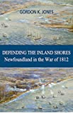 Defending the Inland Shores: Newfoundland in the War of 1812