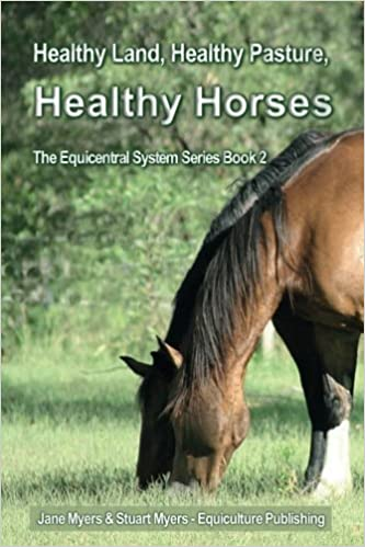 Book Healthy Land, Healthy Pasture, Healthy Horses (black and white edition): The Equicentral System Series Book 2 (Volume 2) by Jane Myers (2015-11-06)