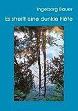Es Streift eine Dunkle Flöte, Ingeborg Bauer, 3839142334