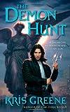 The Demon Hunt, Kris Greene, 0312944233