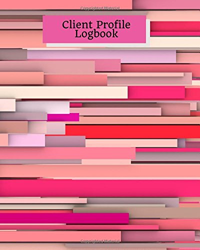 Download Client Profile Logbook: Pink Customer Appointment Management System  Log Book, Information Keeper, Record & Organise  For Salons, Nail Technicians, ... Beauticians & More (Organization) (Volume 6) ebook