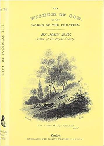 The Wisdom of God in the Works of The Creation (Ray Society)