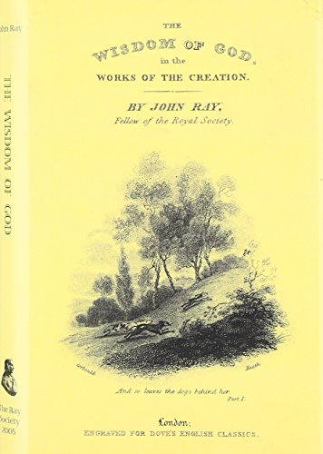 Wisdom of God Manifested in the Works of the Creation (Ray Society Publications)