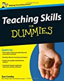 Teaching Skills for Dummies®, Sue Cowley, 0470740841