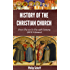 History of the Christian Church - From The 1st To The 20th Century (All 8 Volumes)