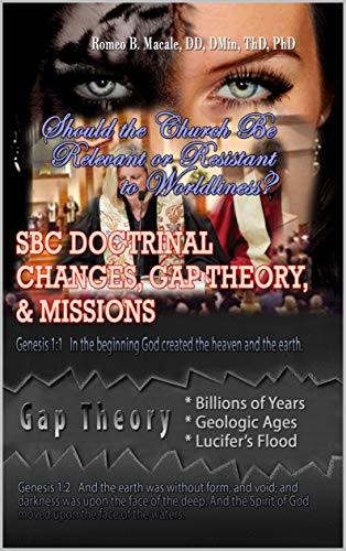 SBC Doctrinal Changes, Gap Theory, and Missions: Should the Church Be Relevant or Resistant to Worldliness?