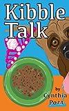 Kibble Talk, Cynthia Port, 0991227808