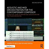 Acoustic and MIDI Orchestration for the Contemporary Composer: A Practical Guide to Writing and Sequencing for the Studio Orchestra