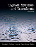 img - for Signals, Systems, & Transforms (5th Edition) 5th edition by Phillips, Charles L., Parr, John, Riskin, Eve (2013) Paperback book / textbook / text book