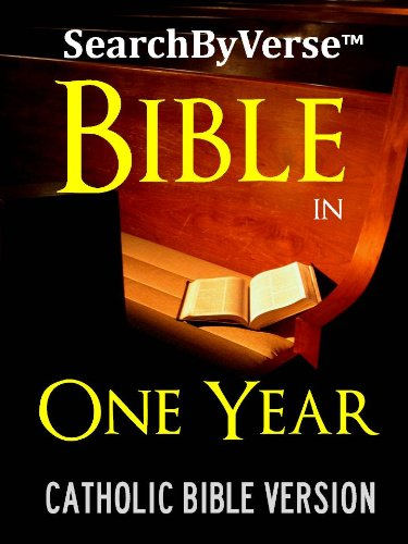 SearchByVerseTM DAILY CATHOLIC BIBLE IN ONE YEAR (CATHOLIC CHURCH AUTHORIZED DOUAY RHEIMS VERSION): One Year Daily Reading Bible Plan with Integrated Catholic ... Bible | Search By Verse Bible Book 8)