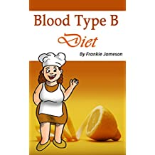 Blood Type B Diet: The Right Food, Beverages, and Supplements for Your Blood Type