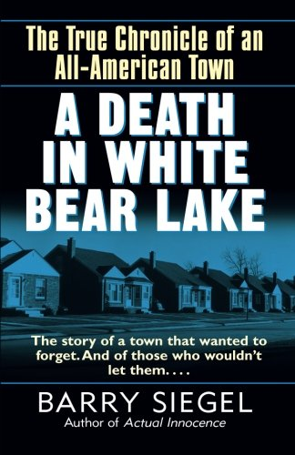 A DEATH IN WHITE BEAR LAKE: Amazon.es: Siegel, Barry: Libros ...