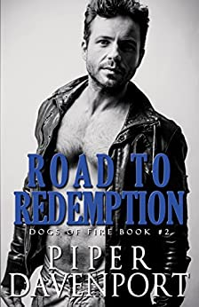 Road to Redemption (Dogs of Fire Book 2) by [Davenport, Piper]