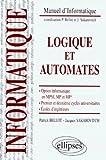 Logique et automates : Option informatique en MPSI, MP et MP*, premier et deuxième cycles universitaires, écoles d'ingénieurs