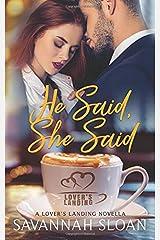 He Said, She Said: A Lover's Landing Novella Paperback