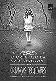 O Orfanato da Srta. Peregrine Para Crianças Peculiares (Em Portuguese do Brasil)