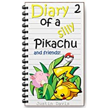 Pikachu Gets Into Trouble!: Cute Pokemon Children's Short Story (Diary of a Silly Pikachu Book 2)