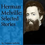 Herman Melville: Selected Stories | Herman Melville