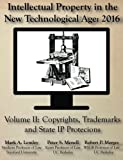 Intellectual Property in the New Technological Age: 2016: Vol. II Copyrights, Trademarks and State IP Protections (Volume 2)