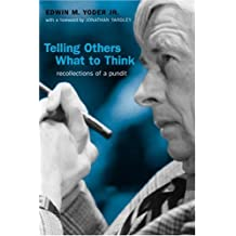 Telling Others What to Think: Recollections of a Pundit (Media & Public Affairs)