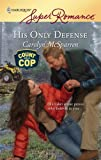 His Only Defense, Carolyn McSparren, 0373715323