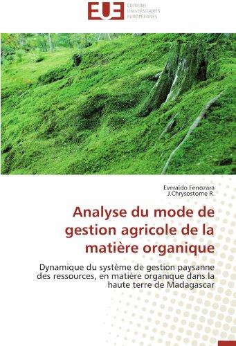 Analyse du mode de gestion agricole de la matière organique: Dynamique du système de gestion paysanne des ressources,