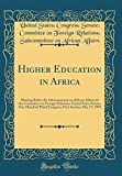 Higher Education in Africa: Hearing Before the Subcommittee on African Affairs of the Committee on Foreign Relations, United States Senate, One ... First Session, May 17, 1993 (Classic Reprint)