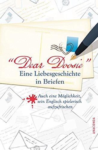 Dear Doosie. Eine Liebesgeschichte in Briefen: Auch eine Möglichkeit, sein Englisch spielend aufzufrischen