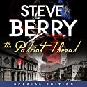 The Patriot Threat: Expanded Edition Audiobook by Steve Berry Narrated by Steve Berry, Scott Brick