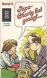 Papa, Charly Hat Gesagt..4 (German Edition)