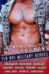 Romancing The Military Man: Ten Hot Military Heroes