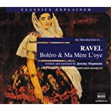Classics Explained - An Introduction to Ravel (Bolero & Ma Mere l'Oye)