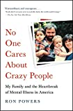 #7: No One Cares About Crazy People: My Family and the Heartbreak of Mental Illness in America