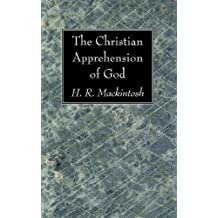 The Christian Apprehension of God: