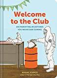 Best New Parenting Books - Welcome to the Club: 100 Parenting Milestones You Review
